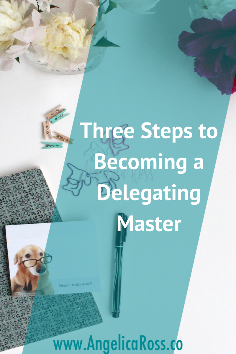 Three steps to becoming a delegating master