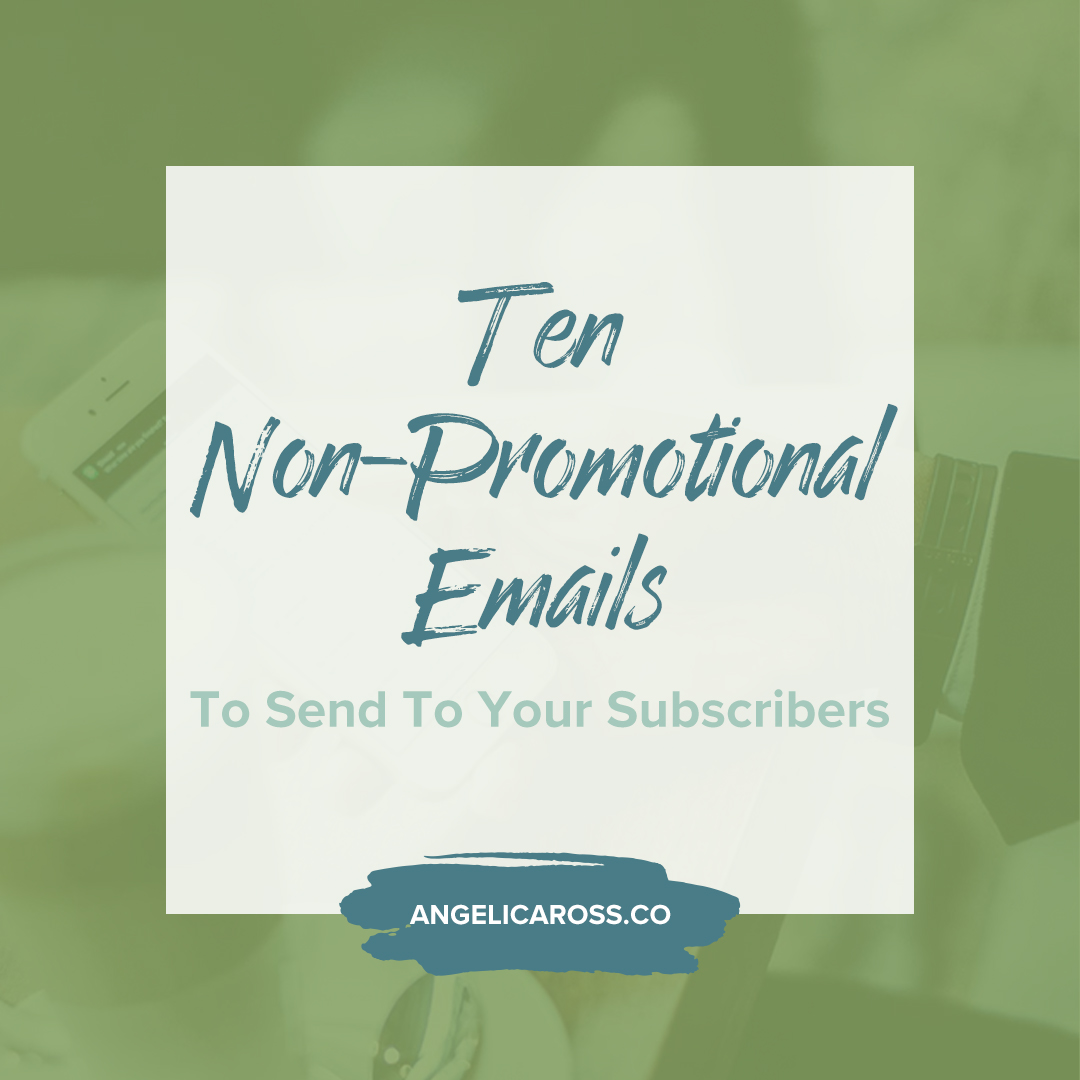 Your email list is powerful, but only if you know what to write so readers open, read, and learn from them. Here are 10 non-promotional (non-sales!) ideas.