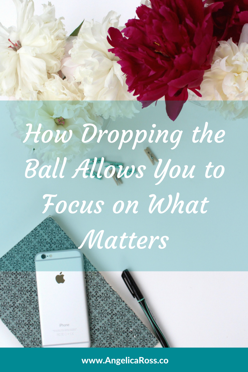How dropping the ball allows you to focus on what matters